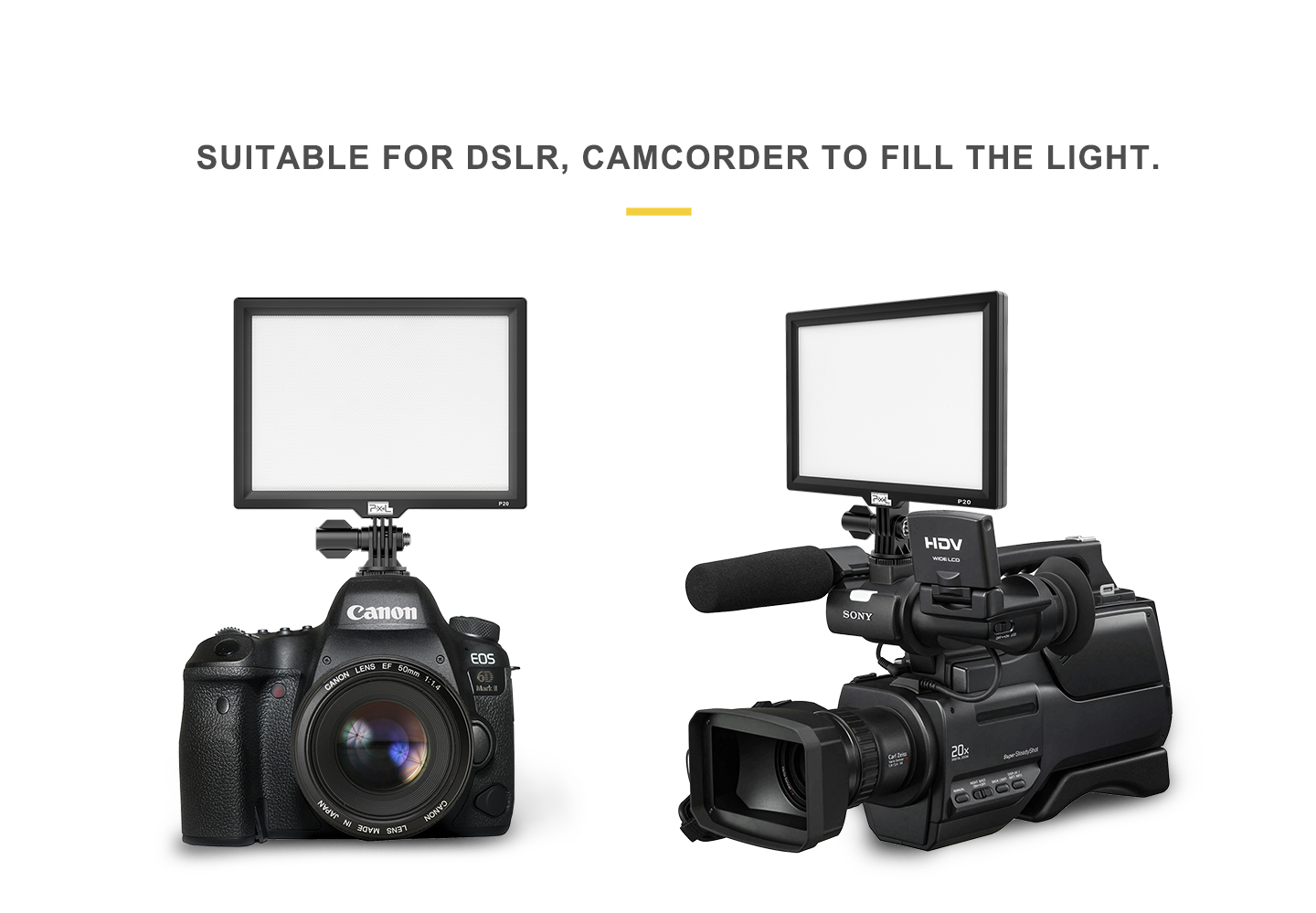 SUITABLE FOR DSLR, CAMCORDER TO FILL THE LIGHT
