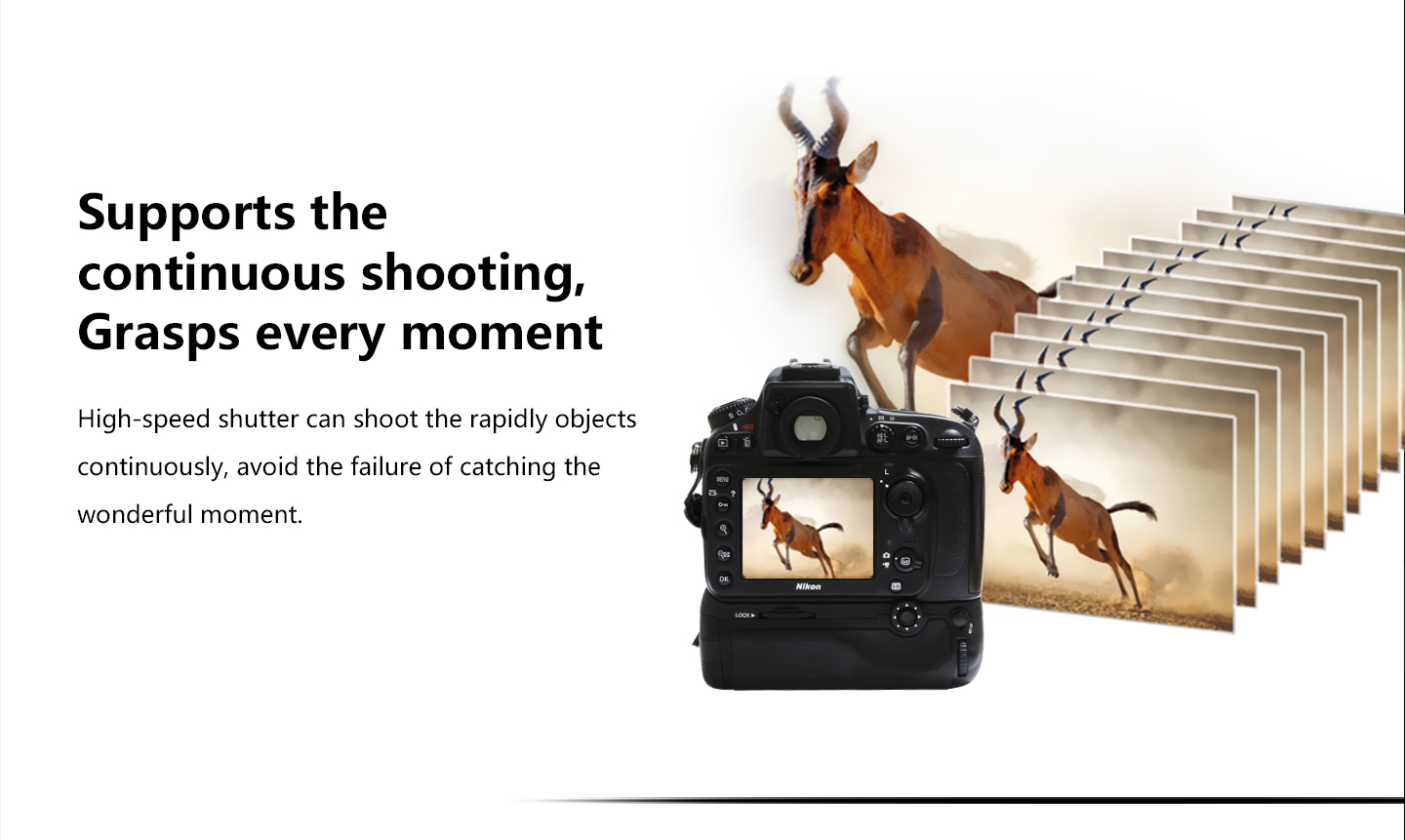 Supports the continuous shooting, Grasps every moment