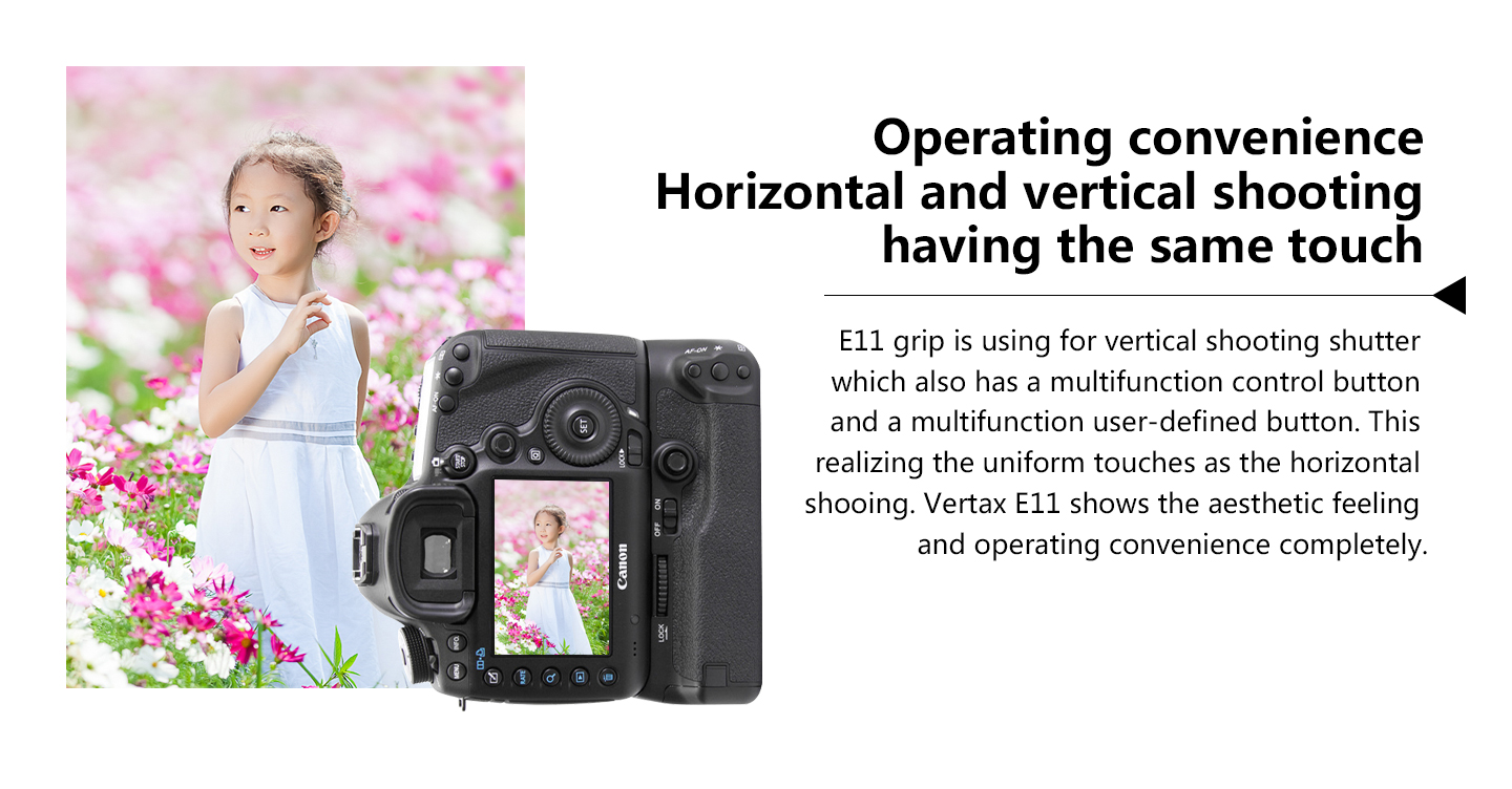 Operating convenience Horizontal and vertical shooting having the same touch
